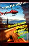 Stockholm Sleuth Mystery Series: Book 1-3