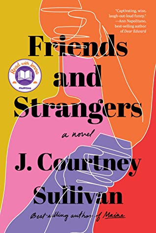 Friends and Strangers by J. Courtney Sullivan