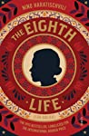 The Eighth Life: