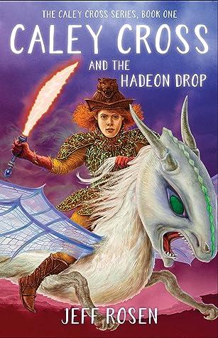 Caley Cross and the Hadeon Drop (Caley Cross, #1)