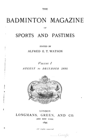 The Badminton Magazine of Sports and Pastimes (vol. i)