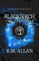 Blackbirch: The Dark Half (Blackbirch #2)