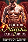 Doctor Dragon's Fake Bride (Irish Dragon Shifter Brothers, #2)