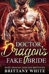 Doctor Dragon's Fake Bride (Irish Dragon Shifter Brothers #2)