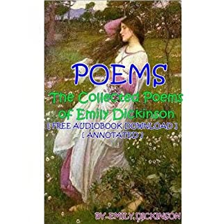 The Collected Poems of Emily Dickinson - [ FREE AUDIOBOOK DOWNLOAD ] [ ANNOTATED ]