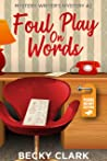 Foul Play on Words (Mystery Writer's Mysteries Book 2)