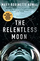 The Relentless Moon (Lady Astronaut, #3)