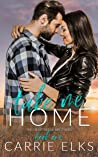 Take Me Home (The Heartbreak Brothers, #1)