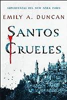 Santos crueles (Algo oscuro y sagrado, #1)