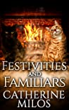 Festivities and Familiars (Angels and Avalon, #6)