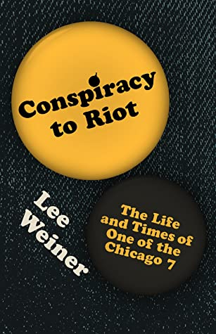 Conspiracy to Riot by Lee Weiner