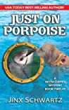 Just on Porpoise (Hetta Coffey Series Book 12)