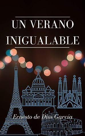Un Verano Inigualable by Ernesto de Dios García