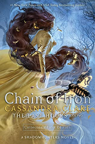 Chain of Iron (The Last Hours, #2) by Cassandra Clare