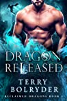 Dragon Released (Reclaimed Dragons, #1) pdf book review