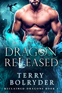 Dragon Released (Reclaimed Dragons, #1)