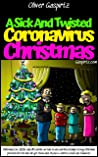 A Sick And Twisted Coronavirus Christmas