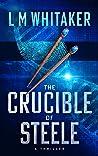 The Crucible of Steele