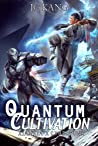 Quantum Cultivation: A Xianxia / Cyberpunk Standalone Novel