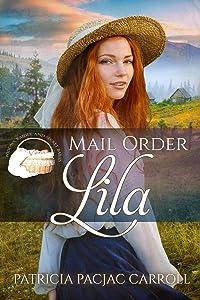 Mail Order Lila (Widows, Brides, and Secret Babies #21)