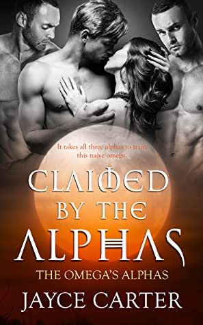 Claimed by the Alphas (The Omega's Alphas #7)