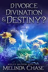 Divorce, Divination and . . . Destiny? (Midlife Mayhem, #2)