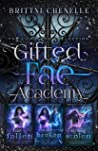 Gifted Fae Academy: The Complete Collection (A Paranormal Bully Romance)