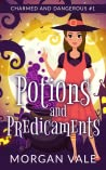 Potions and Predicaments (Charmed & Dangerous #1)