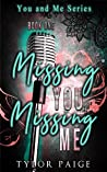 Missing You, Missing Me (You and Me #1)