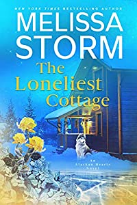 The Loneliest Cottage (Alaskan Hearts #1)