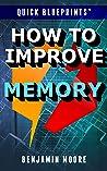 Quick Blueprints: How to Improve Memory