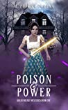 Poison and Power: Goldenheart Mysteries Book 1