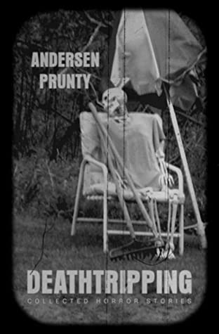 Deathtripping: Collected Horror Stories
