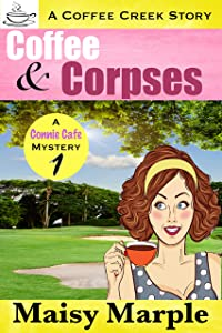 Coffee & Corpse (Connie Cafe Mystery Series #1)