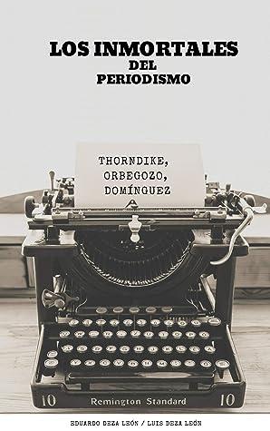 """LOS INMORTALES DEL PERIODISMO: Guillerno Thorndike, Manuel Jesús Orbegozo, """"Chino"""" Domínguez"""