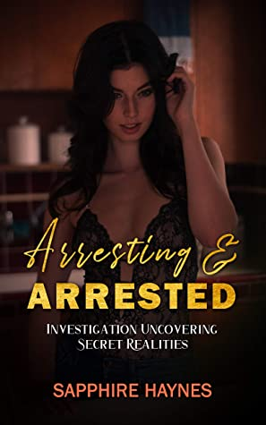 Arresting and Arrested: Investigation Uncovering Secret Realities