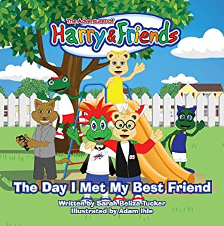 The Day I Met My Best Friend: A Children's Book On Overcoming Anxiety/Fear of not being accepted, Building Confidence and how to show Kindness and Respect ... (The Adventures of Harry and Friends 1)