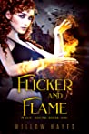 Flicker and Flame (Magic Bound #1)