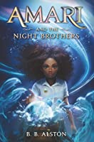 Amari and the Night Brothers (Supernatural Investigations, #1)