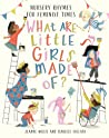 What Are Little Girls Made Of?: Nursery Rhymes for Feminist Times