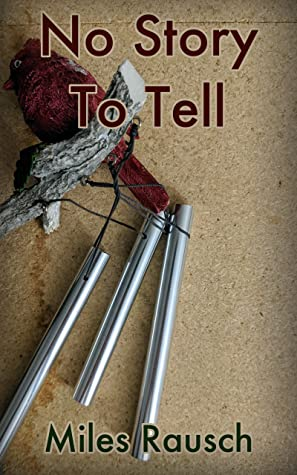 No Story to Tell: A Novel of Endings, Beginnings and Middles