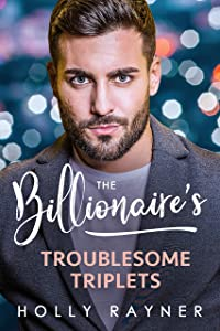 The Billionaire's Troublesome Triplets (Babies and Billions #1)