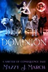 Dominion (Shifters of Consequence, #4)