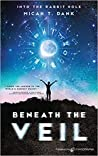 Beneath the Veil (Into the Rabbit Hole #1)