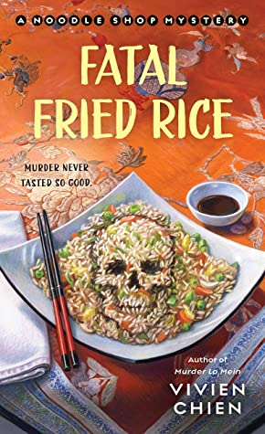 Fatal Fried Rice (A Noodle Shop Mystery #7)