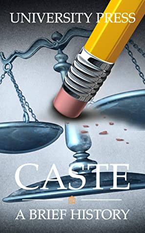 Caste: A Brief History of Racism, Sexism, Classism, Ageism, Homophobia, Xenophobia, Religious Intolerance, and Reasons for Hope