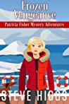 Frozen Vengeance (Patricia Fisher Mystery Adventures Book 6)