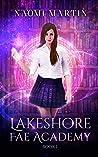 Lakeshore Fae Academy: Dark Fae Academy Reverse Harem Bully Romance