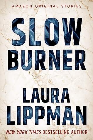 Slow Burner by Laura Lippman