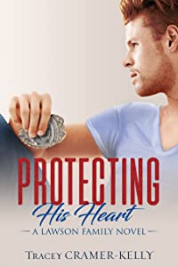 Protecting His Heart (Lawson Family, #2)